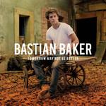 Bastian Baker, Tomorrow May Not Be Better