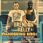 Brendan Kelly & The Wandering Birds, I'd Rather Die Than Live Forever