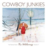 Cowboy Junkies, The Nomad Series, Volume 4: The Wilderness mp3