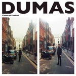 Dumas, L'heure et L'endroit
