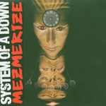 System of a Down, Mezmerize mp3