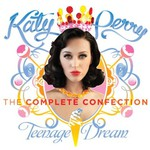 Katy Perry, Teenage Dream: The Complete Confection mp3