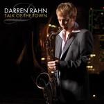 Darren Rahn, Talk Of The Town