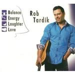 Rob Tardik, B.E.L.L. (Balance, Energy, Laughter, Love)