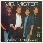 Mr. Mister, I Wear The Face
