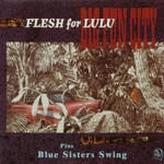 Flesh for Lulu, Big Fun City / Blue Sisters Swing
