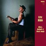 Eric Bibb, Blues, Ballads & Work Songs