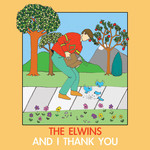 The Elwins, And I Thank You