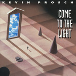 Kevin Prosch, Come To The Light