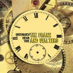 The Frank And Walters, Greenwich Mean Time