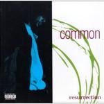 Common, Resurrection