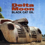 Delta Moon, Black Cat Oil