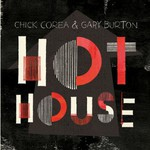 Chick Corea & Gary Burton, Hot House