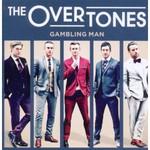 The Overtones, Gambling Man