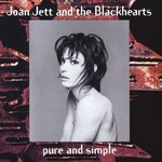 Joan Jett and the Blackhearts, Pure and Simple