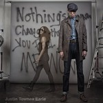 Justin Townes Earle, Nothing's Gonna Change The Way You Feel About Me Now
