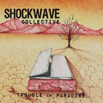 Shockwave Collective, Trouble in Paradise