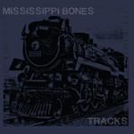 Mississippi Bones, Tracks
