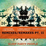 Sleep Party People, Remixes/Remakes Pt. II