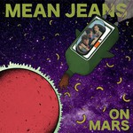 Mean Jeans, Mean Jeans on Mars