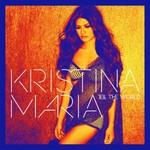 Kristina Maria, Tell The World