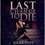 Last Chance To Die, Suicide Party