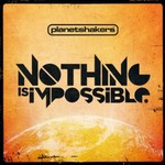 Planetshakers, Nothing Is Impossible