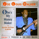 Joe Louis Walker, She's My Money Maker