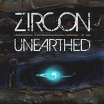 Zircon, Unearthed