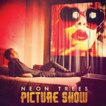 Neon Trees, Picture Show