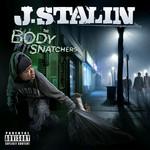 J-Stalin, The Body Snatchers