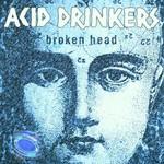 Acid Drinkers, Broken Head