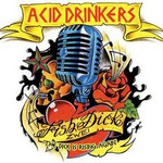 Acid Drinkers, Fishdick Zwei: The Dick Is Rising Again