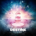Destine, Illuminate
