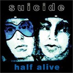 Suicide, Half Alive