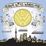 Down With Webster, Down With Webster