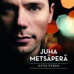 Juha Metsapera, Hyva Sydan