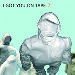 I Got You on Tape, 2 mp3