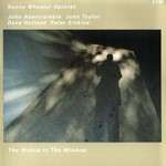 Kenny Wheeler Quintet, The Widow in the Window