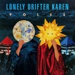 Lonely Drifter Karen, Poles