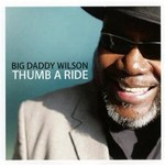 Big Daddy Wilson, Thumb A Ride