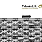 Talvekoidik, Negotiate The Distance