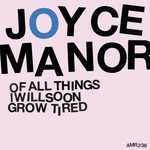 Joyce Manor, Of All Things I Will Soon Grow Tired