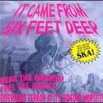 Six Feet Deep, It Came from Six Feet Deep