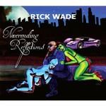 Rick Wade, Neverending Reflections