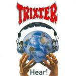 Trixter, Hear!