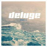 Deluge, Swell
