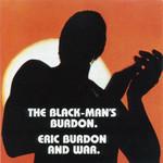 Eric Burdon & War, The Black-Man's Burdon