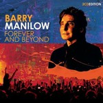 Barry Manilow, Forever and Beyond
