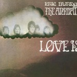 Eric Burdon and the Animals, Love Is